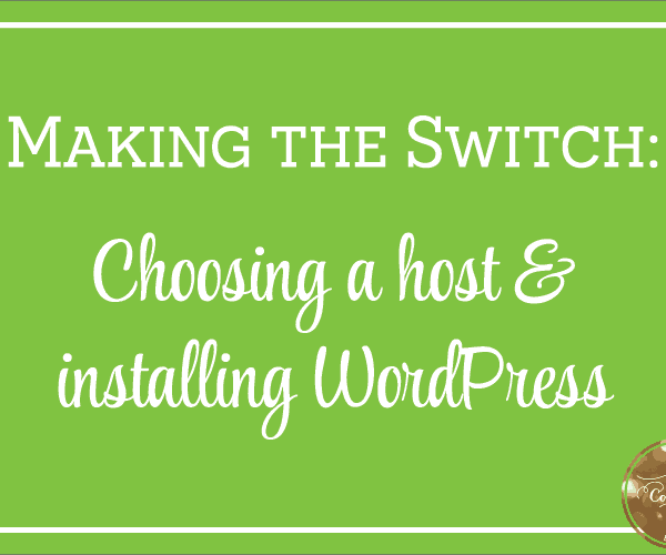 Making the Switch: Choosing a host & installing WordPress | oncecoupled.com