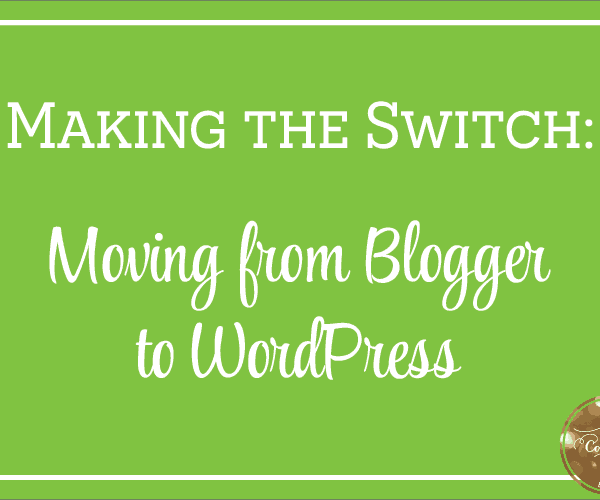 Making the Switch: Moving from Blogger to WordPress | oncecoupled.com