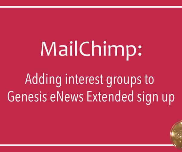 Adding interest groups to Genesis eNews Extended sign up | oncecoupled.com