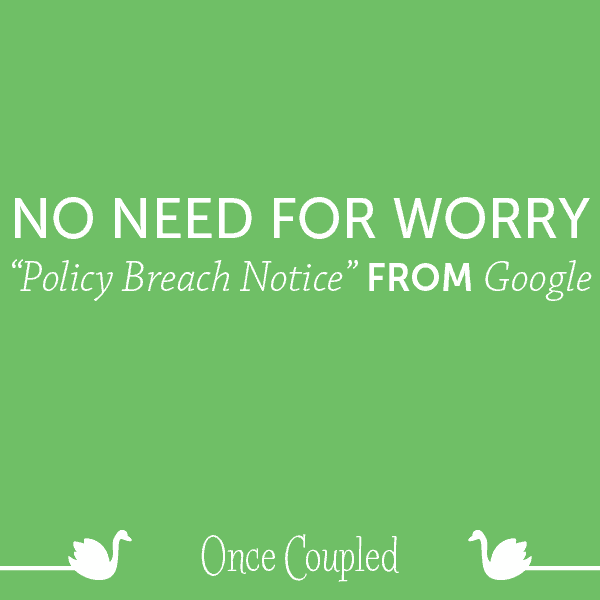 "No Need for Worry: ""Policy Breach Notice"" from Google"