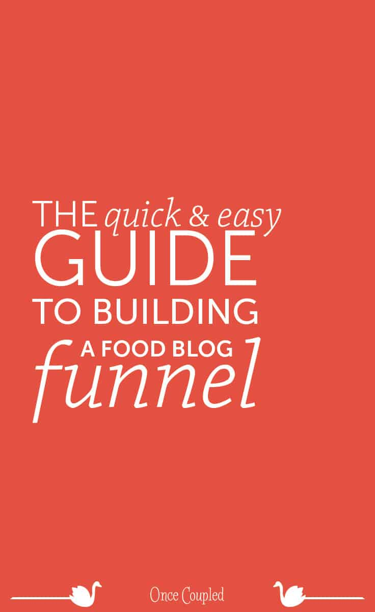The quick & easy guide to building a food blog funnel