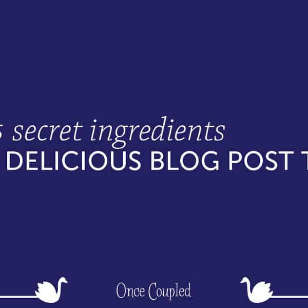 5 secret ingredients of a delicious blog post title