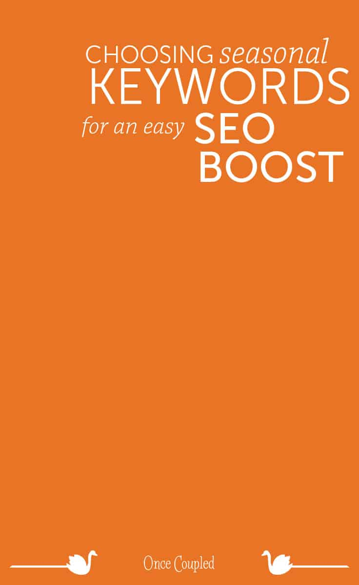 Choosing seasonal keywords for an easy SEO boost