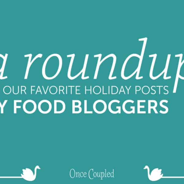 A Roundup of Our Favorite Winter Holiday Posts by Food Bloggers