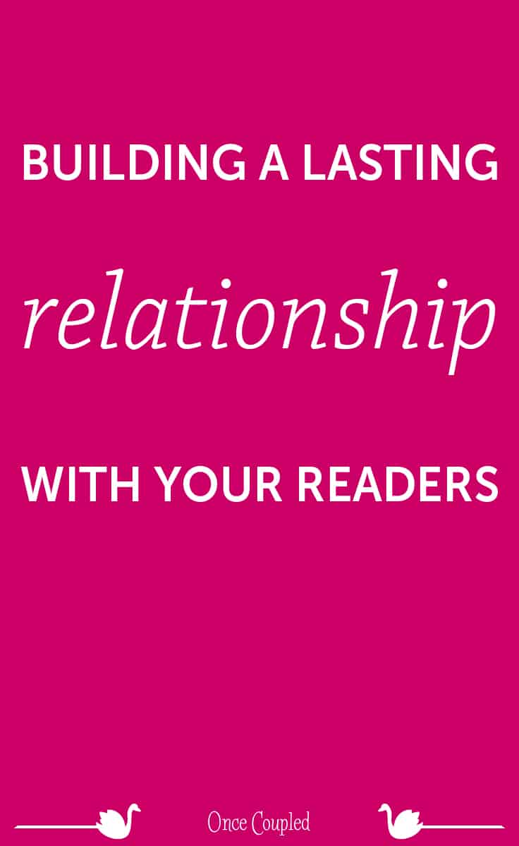 building a lasting relationship with your readers p