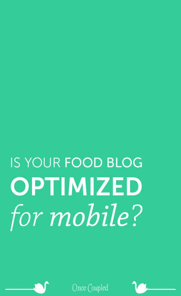 is your food blog optimized for mobile p