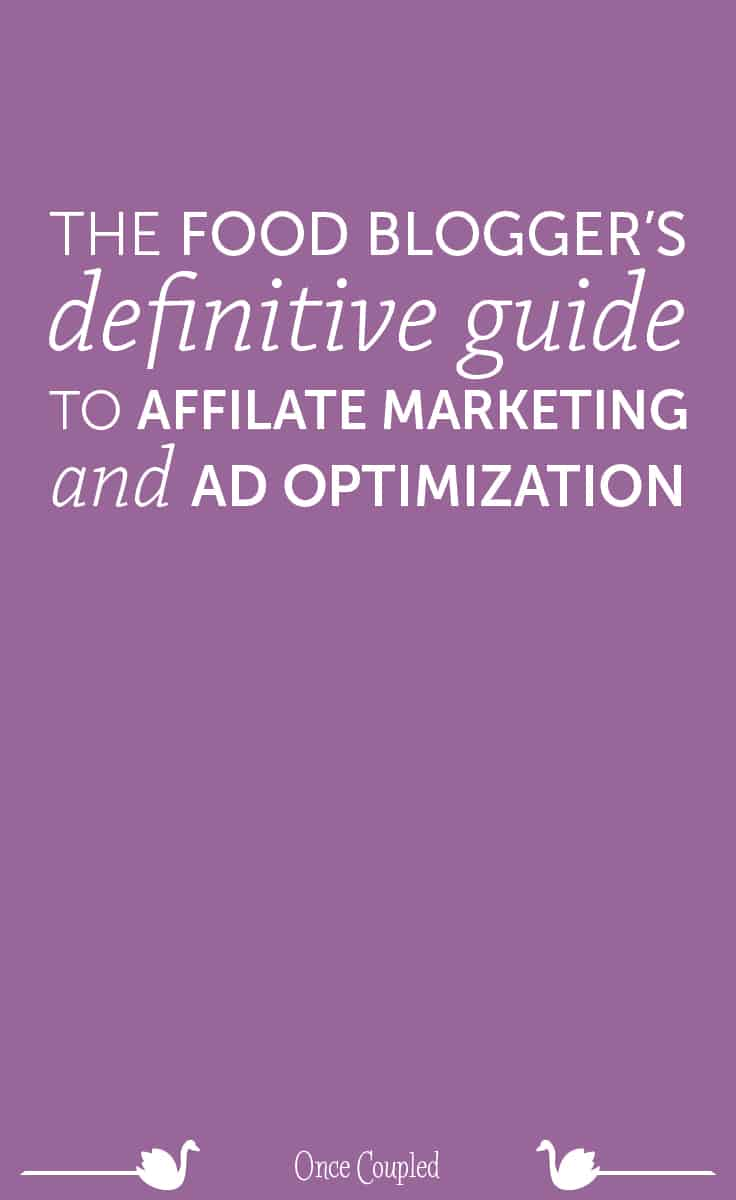 the food blogger's definitive guide to affiliate marketing and ad optimization p