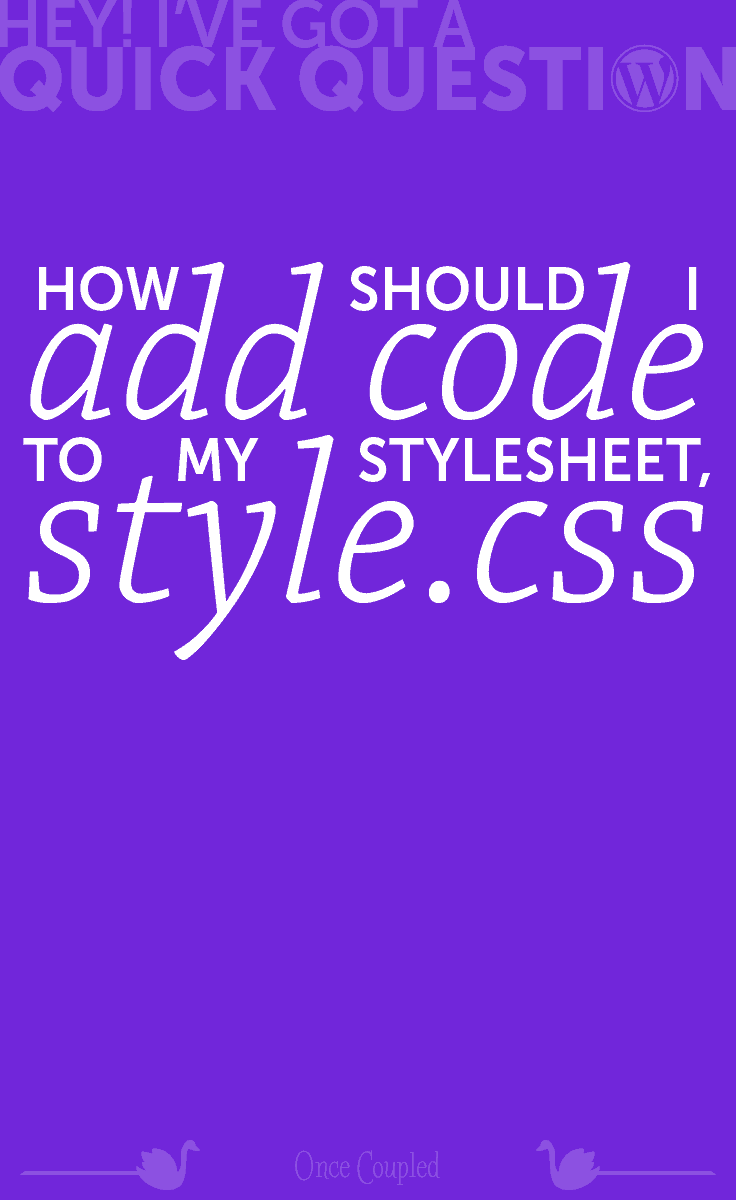 How should I add code to my stylesheet, style.css?