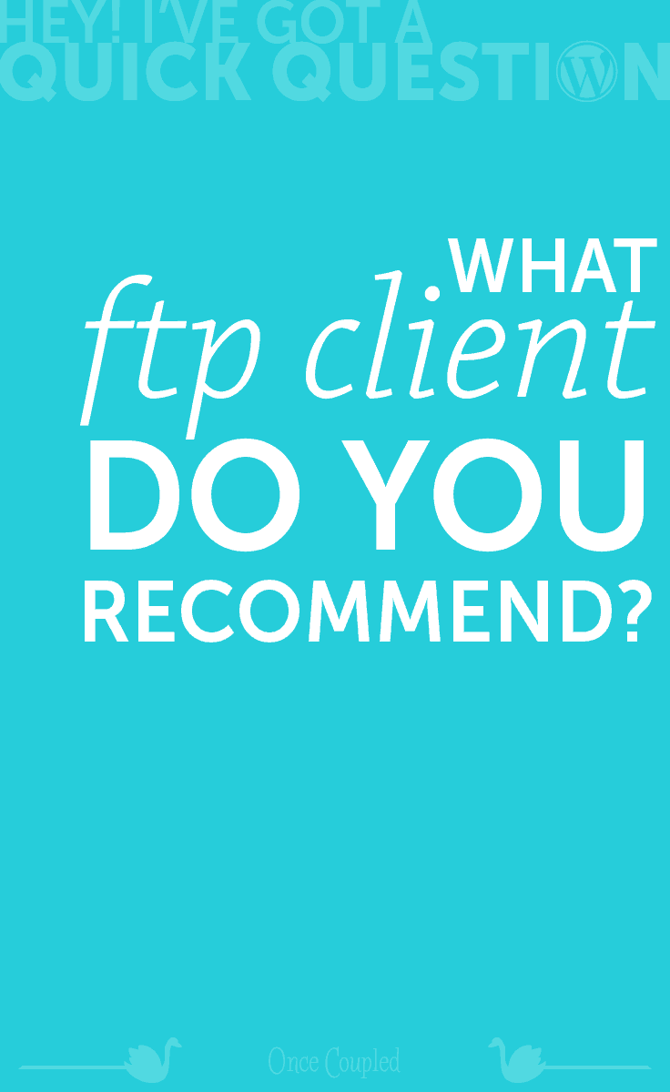 What FTP client do you recommend?