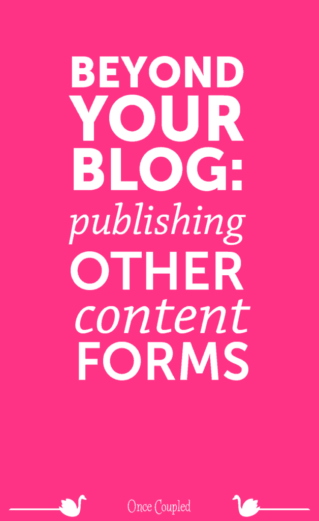 beyond your blog publishing other content forms p