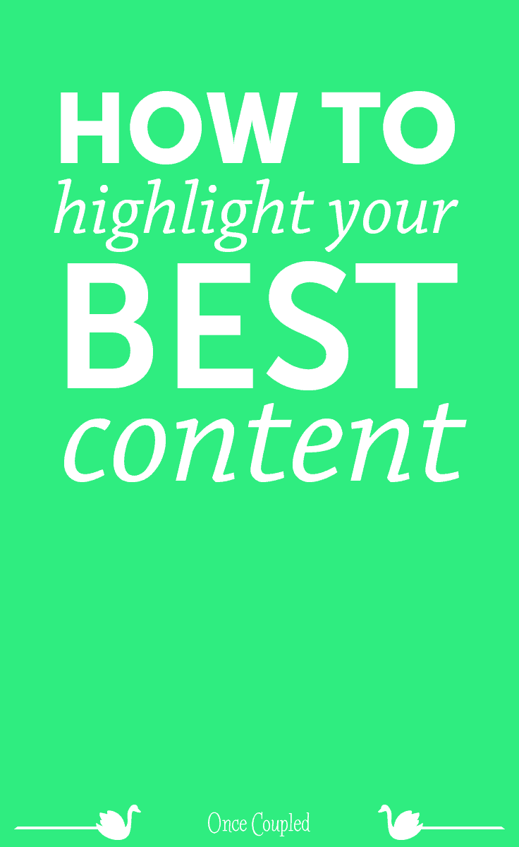 how to highlight your best content p