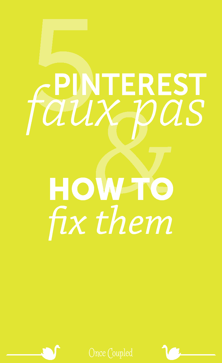 5 Pinterest Faux Pas and How to Fix Them