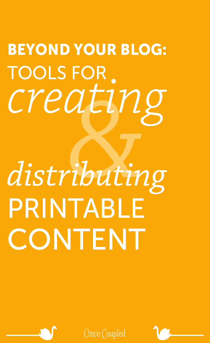 Beyond Your Blog 3: Tools for Creating and Distributing Printable Content