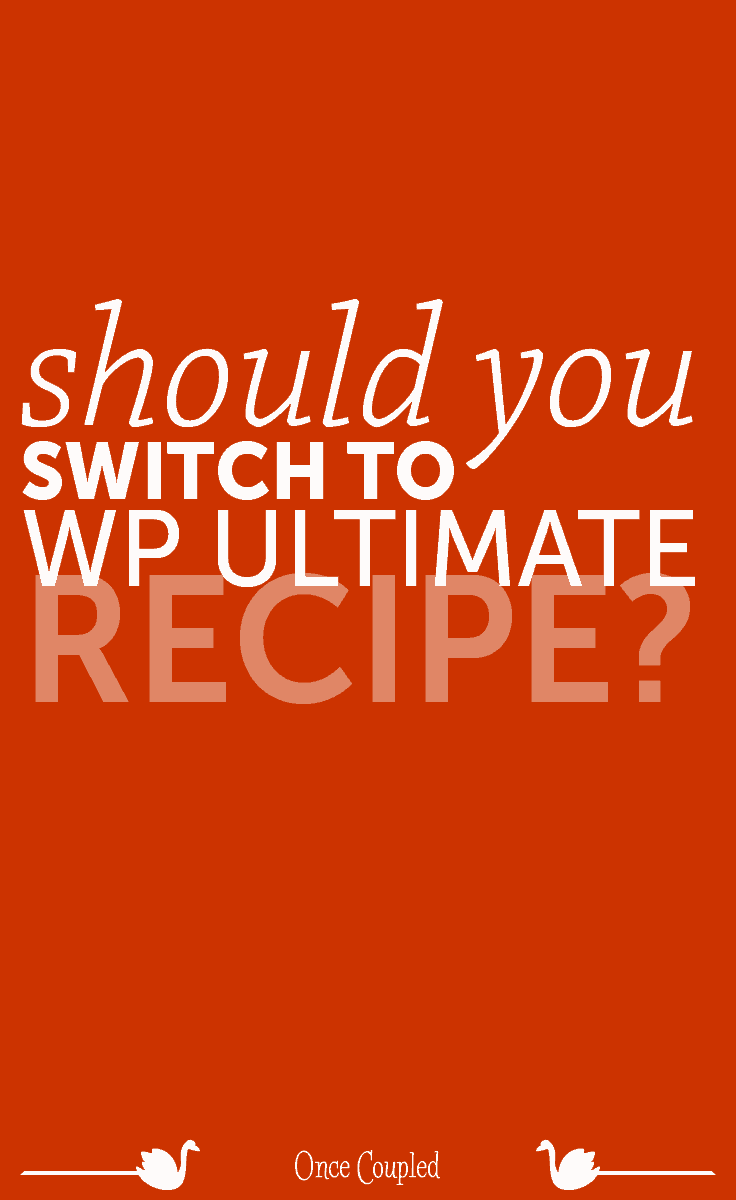Should you switch to WP Ultimate Recipe?