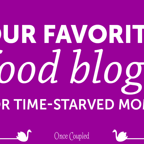 Our favorite food blogs for time-starved moms