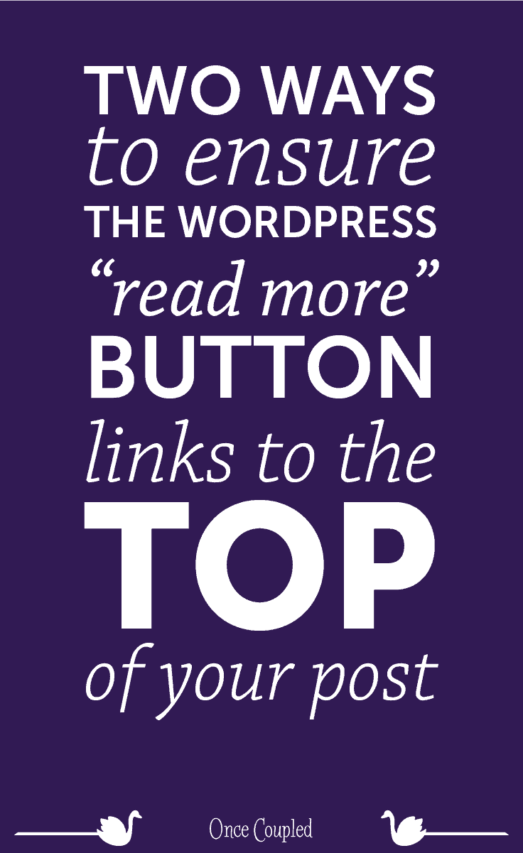 "Two Ways to Ensure the WordPress ""Read More"" Button Links to the Top of Your Post"