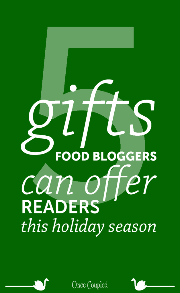 5 Gifts Food Bloggers Can Offer Readers This Holiday Season