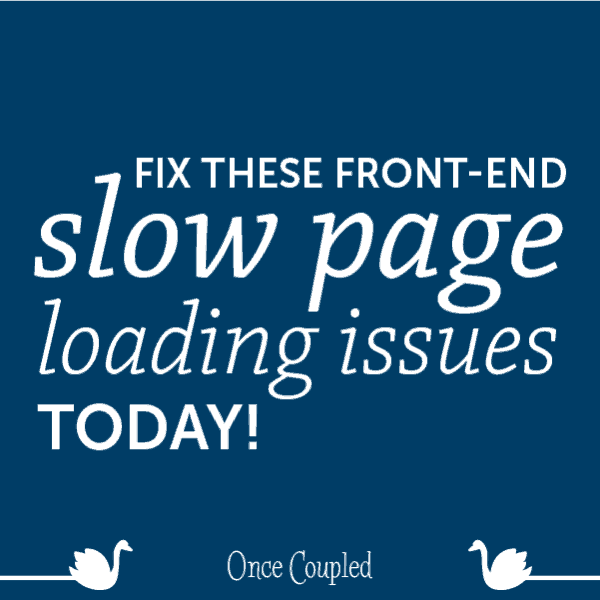 Fix these front-end slow page loading issues today!