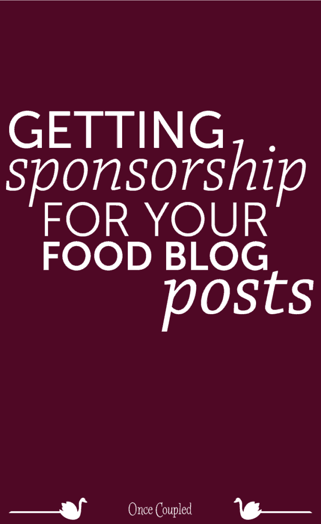 Getting Sponsorship for Your Food Blog Posts
