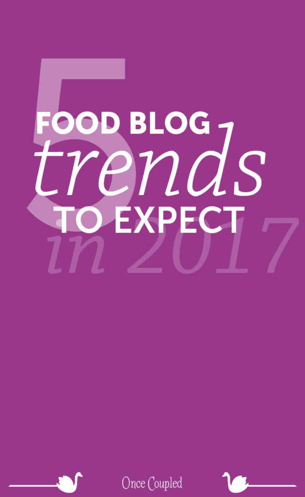 5 Food Blog Trends to Expect in 2017