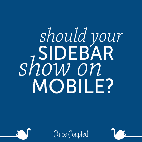 Should Your Sidebar Show on Mobile