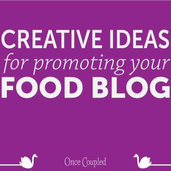 Creative ideas for promoting your food blog