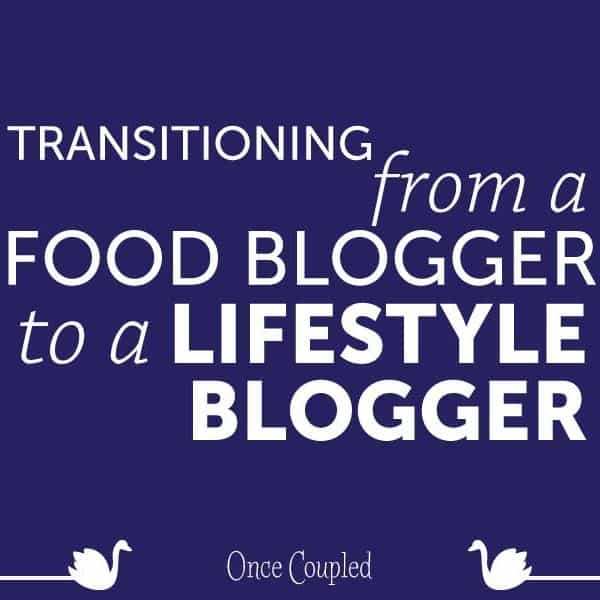 Transitioning from a food blogger to a lifestyle blogger