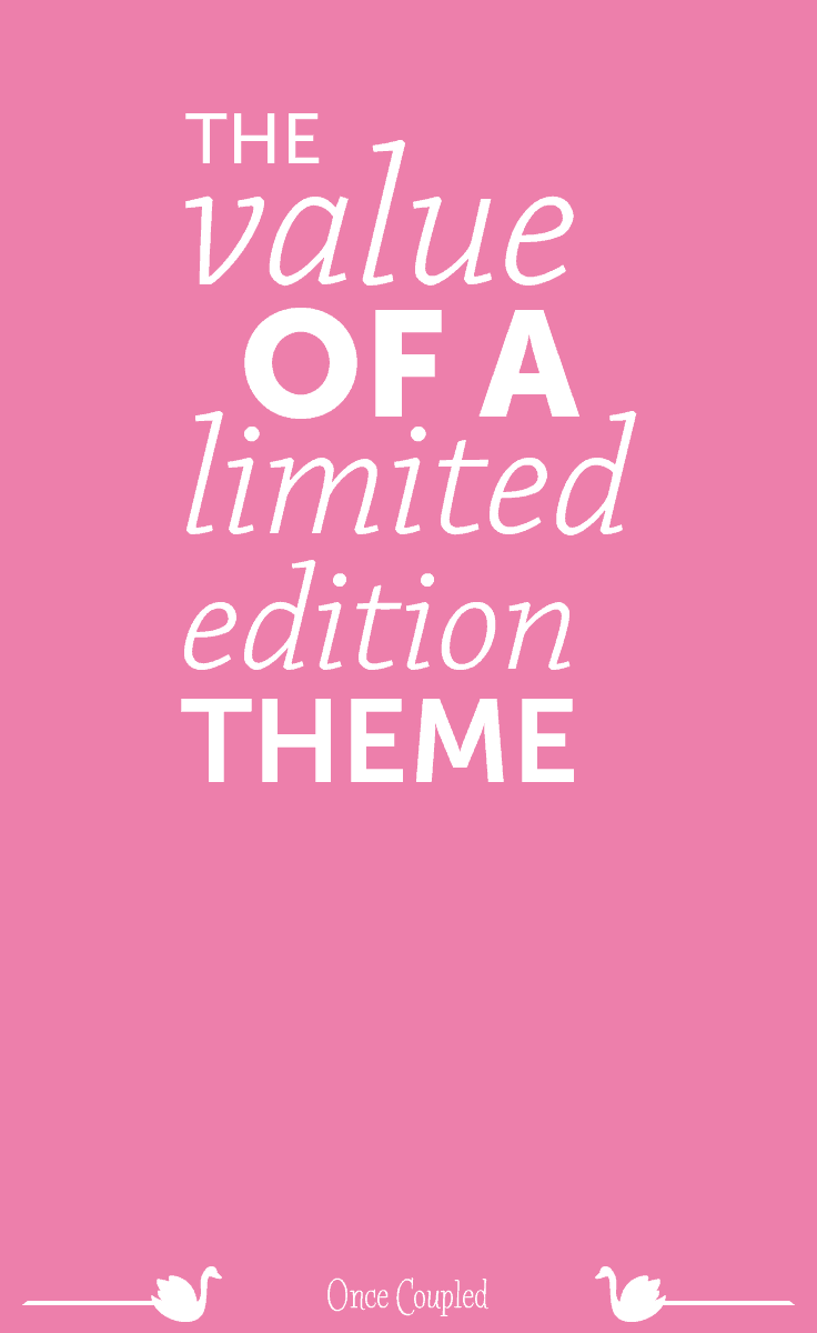 You can't be too extra: the value of a limited edition theme