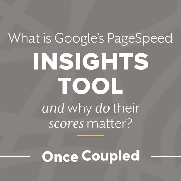 What is Google's PageSpeed Insights tool and why do their scores matter?