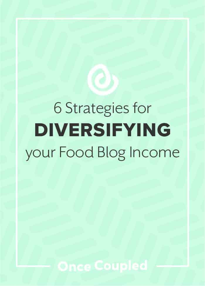 6 strategies for diversifying your food blog income (that aren't display advertising)