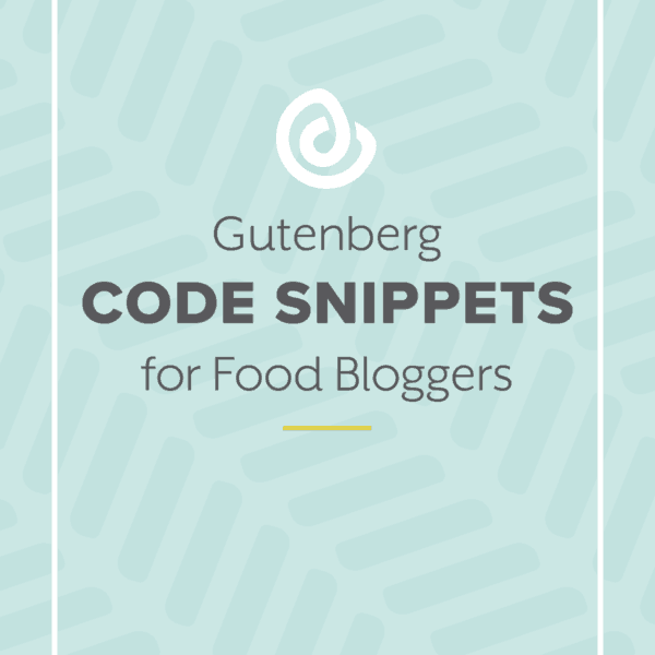 Gutenberg: quirks to be aware of, code snippets, & a free download for testing on your site